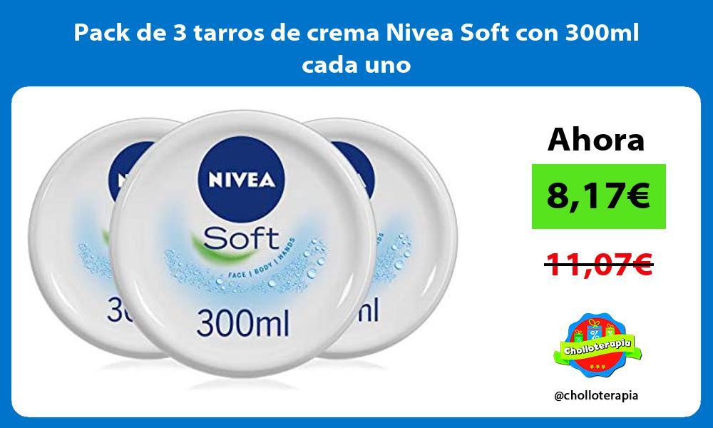 Pack de 3 tarros de crema Nivea Soft con 300ml cada uno