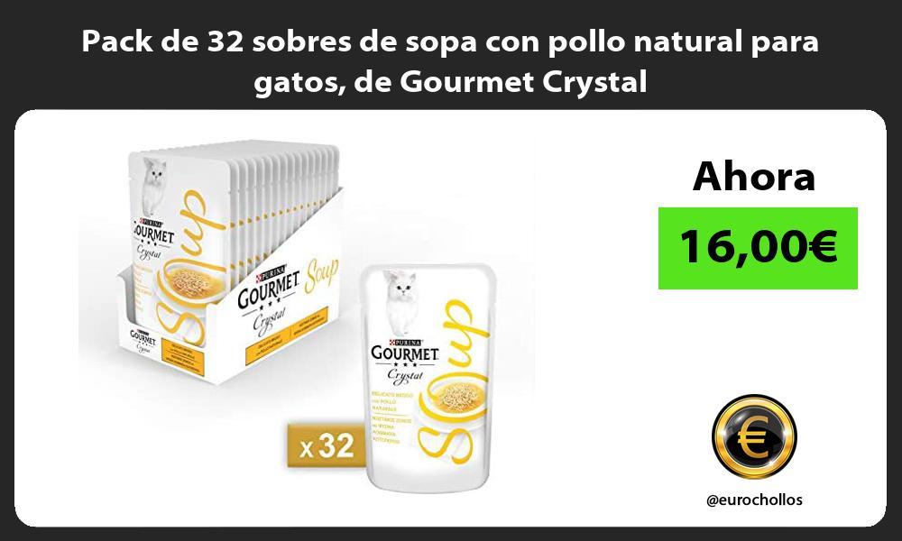 Pack de 32 sobres de sopa con pollo natural para gatos de Gourmet Crystal