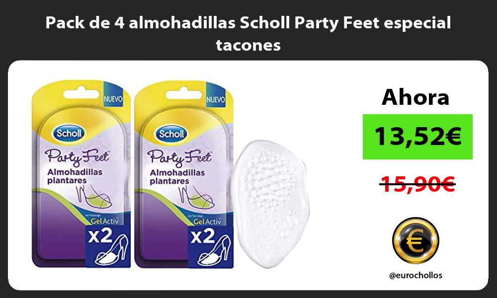 Pack de 4 almohadillas Scholl Party Feet especial tacones