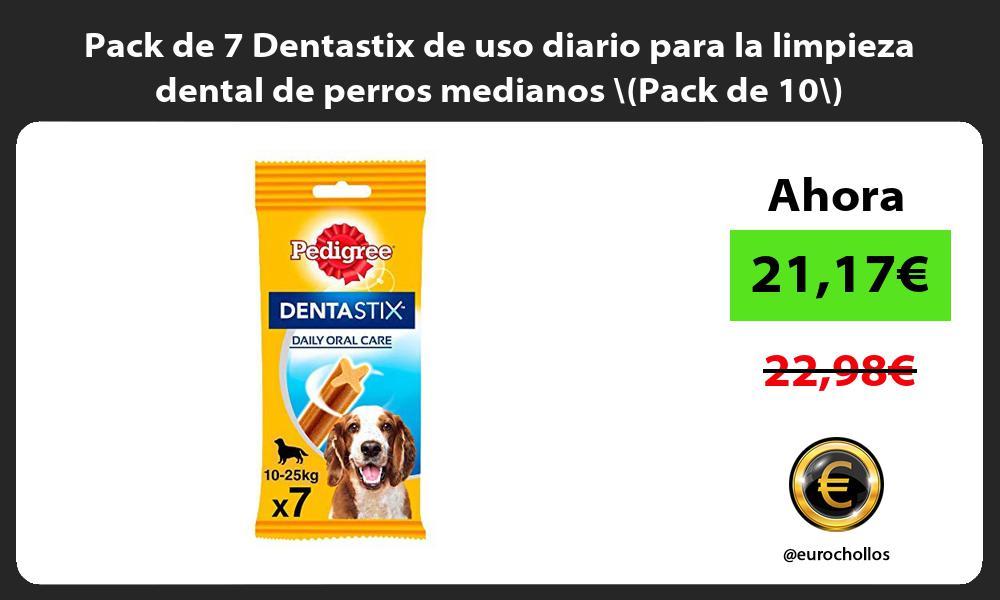 Pack de 7 Dentastix de uso diario para la limpieza dental de perros medianos Pack de 10