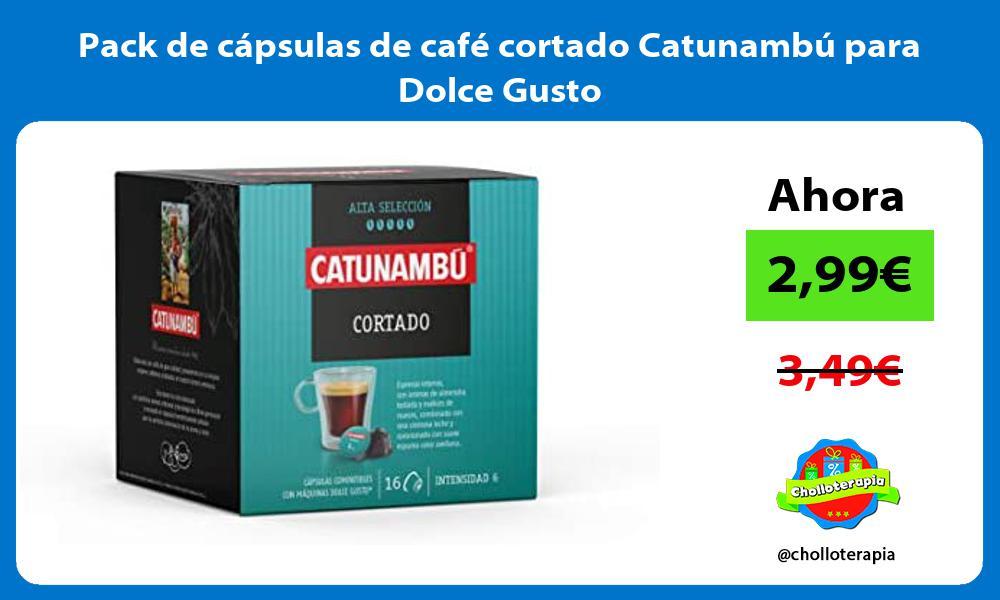 Pack de cápsulas de café cortado Catunambú para Dolce Gusto
