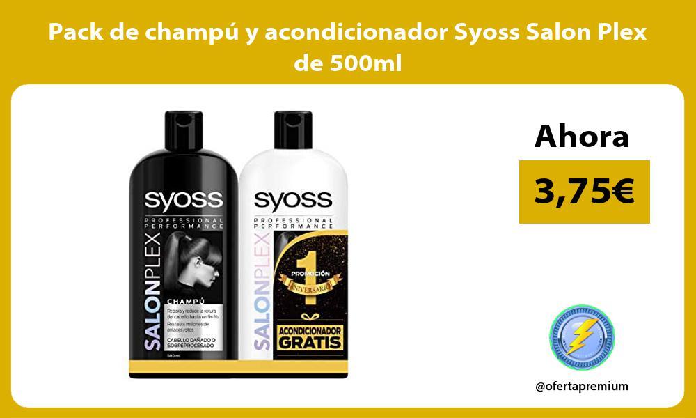 Pack de champú y acondicionador Syoss Salon Plex de 500ml