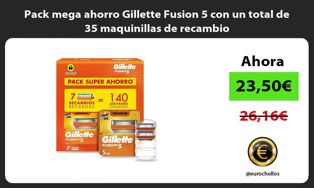 Pack mega ahorro Gillette Fusion 5 con un total de 35 maquinillas de recambio