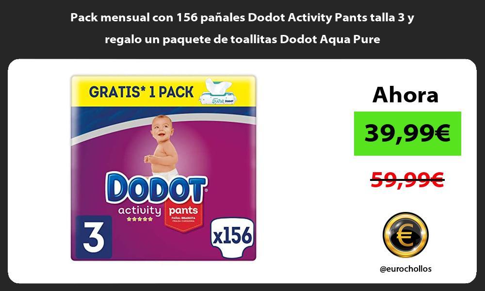 Pack mensual con 156 pañales Dodot Activity Pants talla 3 y regalo un paquete de toallitas Dodot Aqua Pure