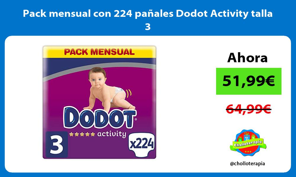 Pack mensual con 224 pañales Dodot Activity talla 3