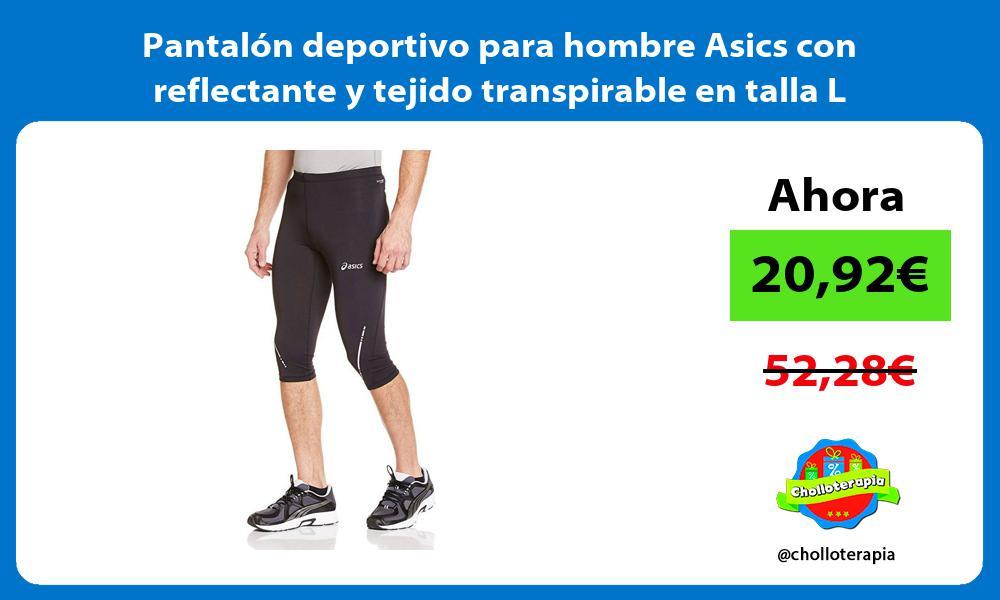 Pantalón deportivo para hombre Asics con reflectante y tejido transpirable en talla L