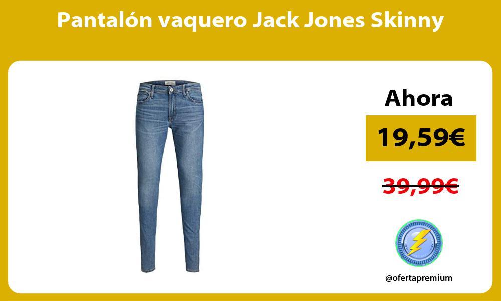 Pantalón vaquero Jack Jones Skinny