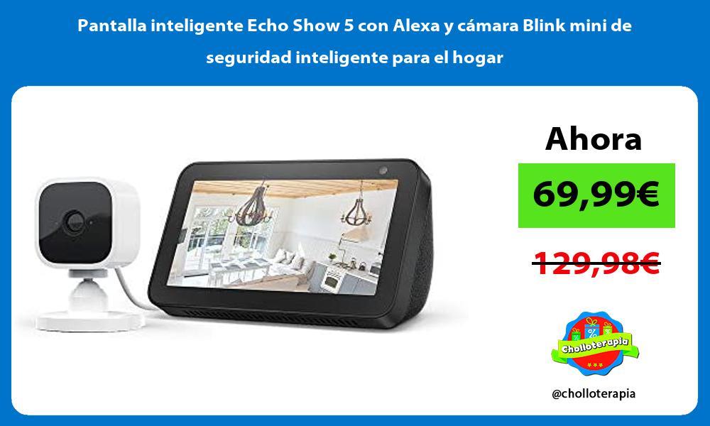 Pantalla inteligente Echo Show 5 con Alexa y cámara Blink mini de seguridad inteligente para el hogar