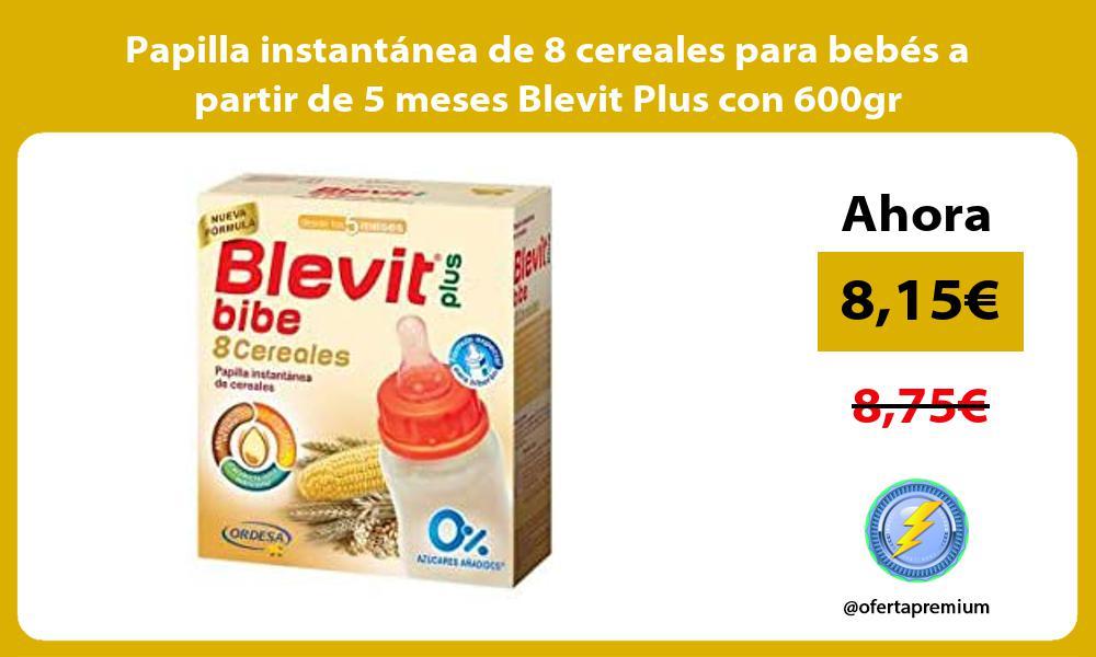 Papilla instantánea de 8 cereales para bebés a partir de 5 meses Blevit Plus con 600gr