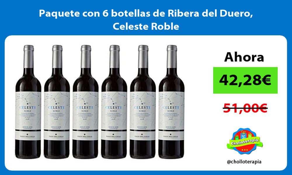 Paquete con 6 botellas de Ribera del Duero Celeste Roble