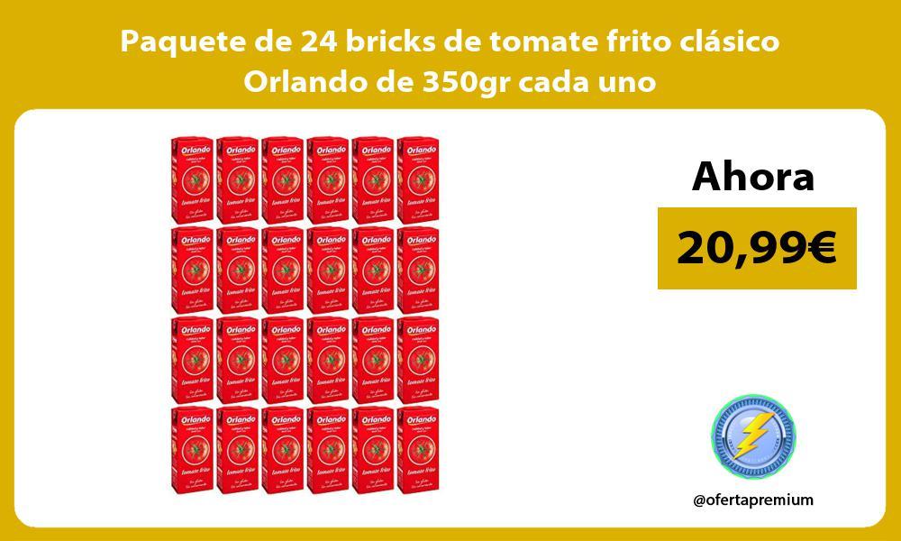 Paquete de 24 bricks de tomate frito clásico Orlando de 350gr cada uno