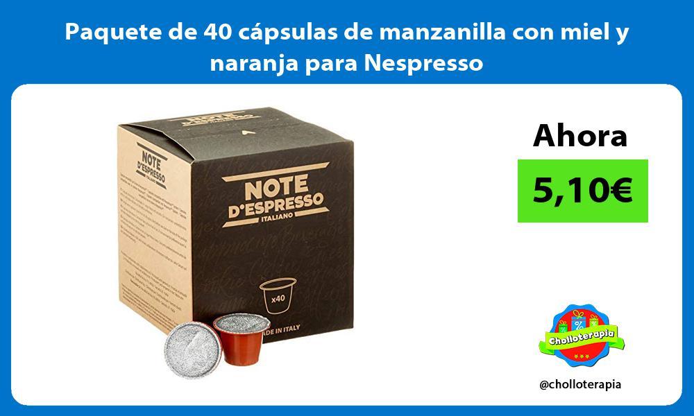 Paquete de 40 cápsulas de manzanilla con miel y naranja para Nespresso