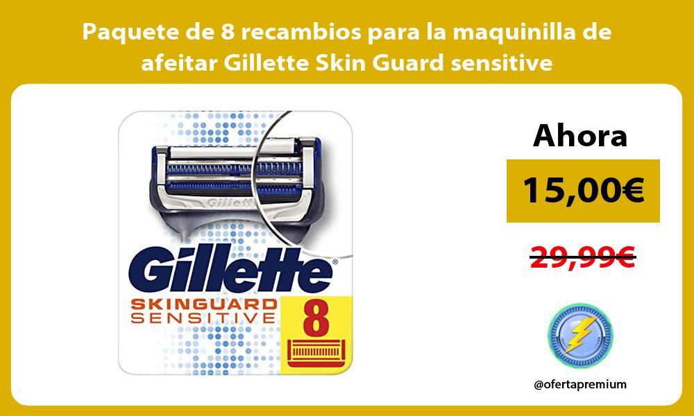 Paquete de 8 recambios para la maquinilla de afeitar Gillette Skin Guard sensitive