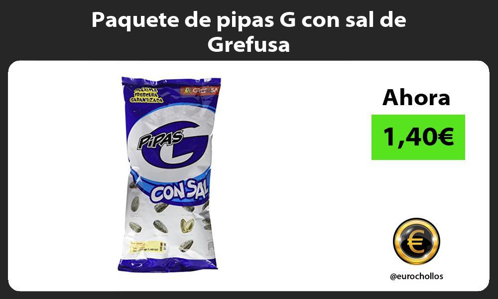 Paquete de pipas G con sal de Grefusa