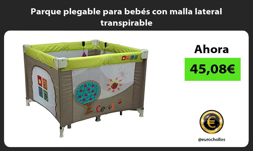 Parque plegable para bebés con malla lateral transpirable