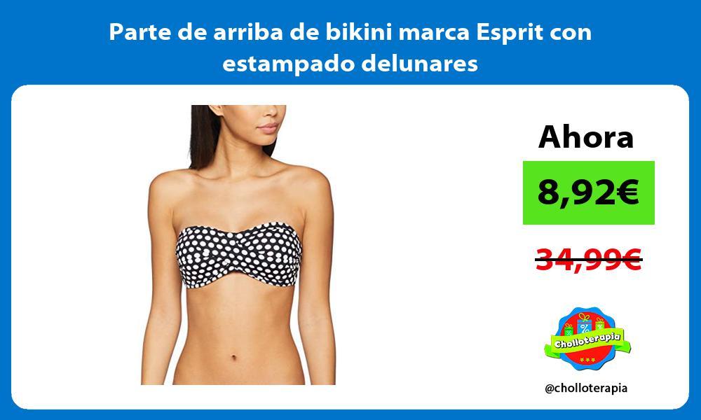 Parte de arriba de bikini marca Esprit con estampado delunares