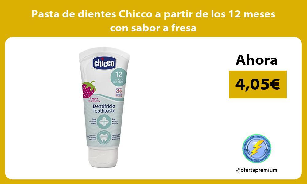 Pasta de dientes Chicco a partir de los 12 meses con sabor a fresa