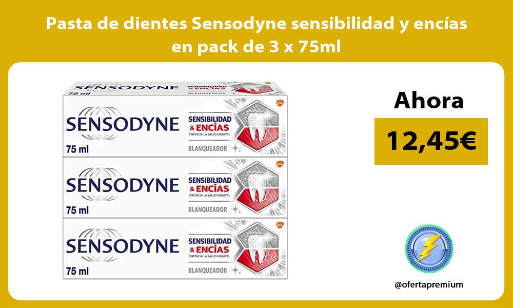 Pasta de dientes Sensodyne sensibilidad y encías en pack de 3 x 75ml