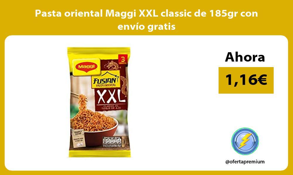 Pasta oriental Maggi XXL classic de 185gr con envío gratis