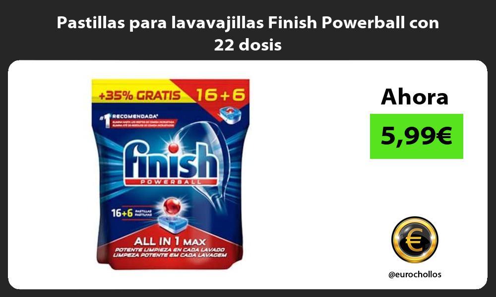 Pastillas para lavavajillas Finish Powerball con 22 dosis