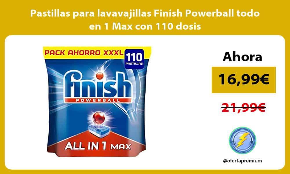 Pastillas para lavavajillas Finish Powerball todo en 1 Max con 110 dosis