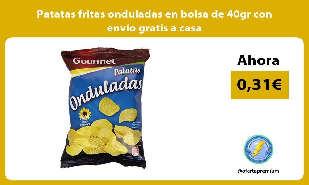 Patatas fritas onduladas en bolsa de 40gr con envío gratis a casa