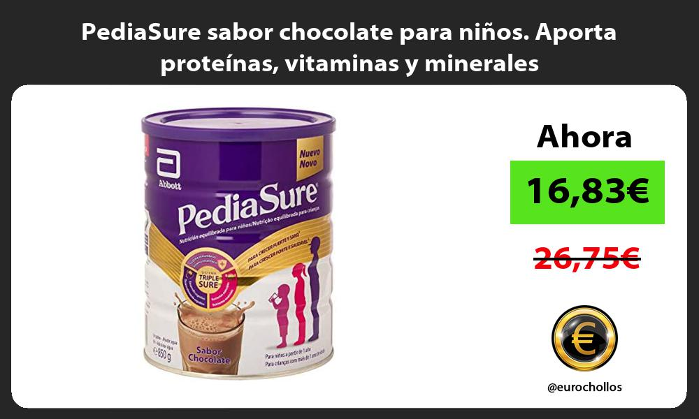 PediaSure sabor chocolate para niños Aporta proteínas vitaminas y minerales
