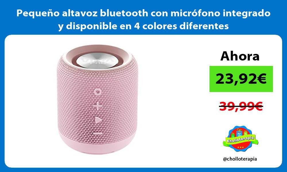 Pequeño altavoz bluetooth con micrófono integrado y disponible en 4 colores diferentes