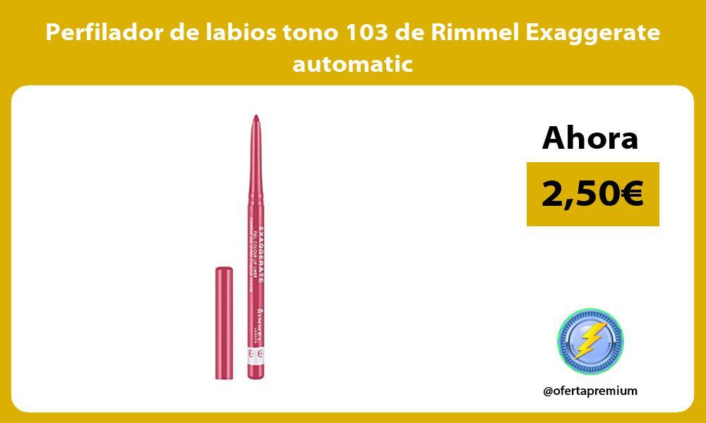Perfilador de labios tono 103 de Rimmel Exaggerate automatic