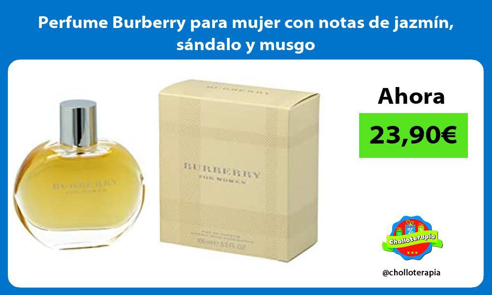 Perfume Burberry para mujer con notas de jazmín sándalo y musgo