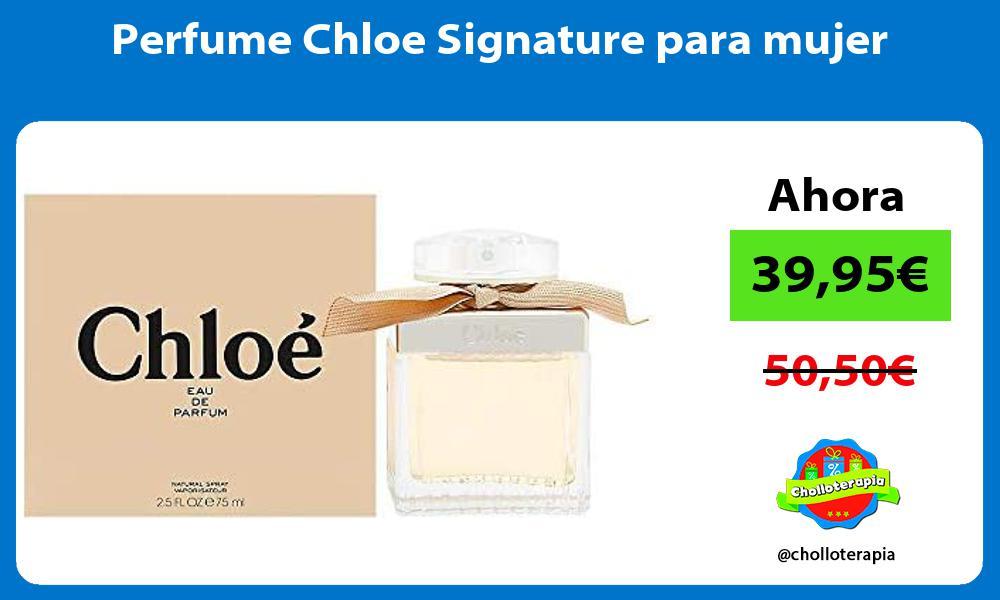 Perfume Chloe Signature para mujer
