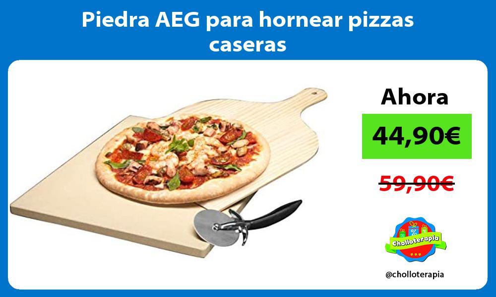 Piedra AEG para hornear pizzas caseras