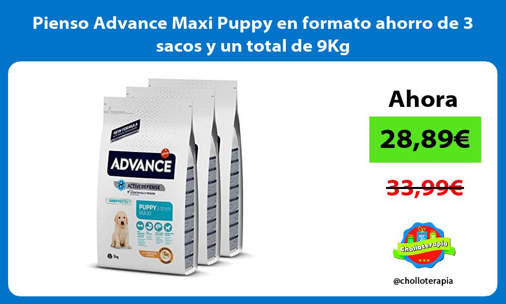 Pienso Advance Maxi Puppy en formato ahorro de 3 sacos y un total de 9Kg
