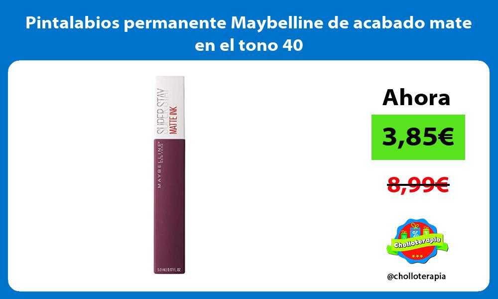 Pintalabios permanente Maybelline de acabado mate en el tono 40