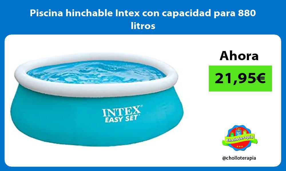 Piscina hinchable Intex con capacidad para 880 litros