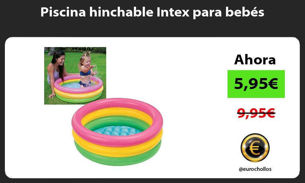 Piscina hinchable Intex para bebés