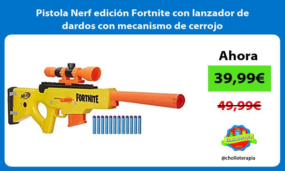 Pistola Nerf edición Fortnite con lanzador de dardos con mecanismo de cerrojo