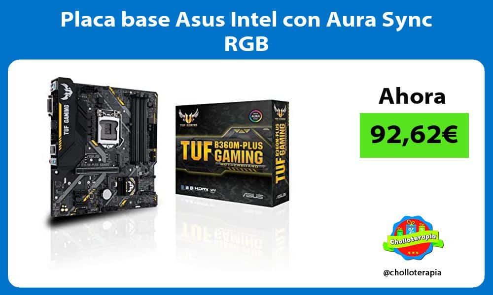 Placa base Asus Intel con Aura Sync RGB