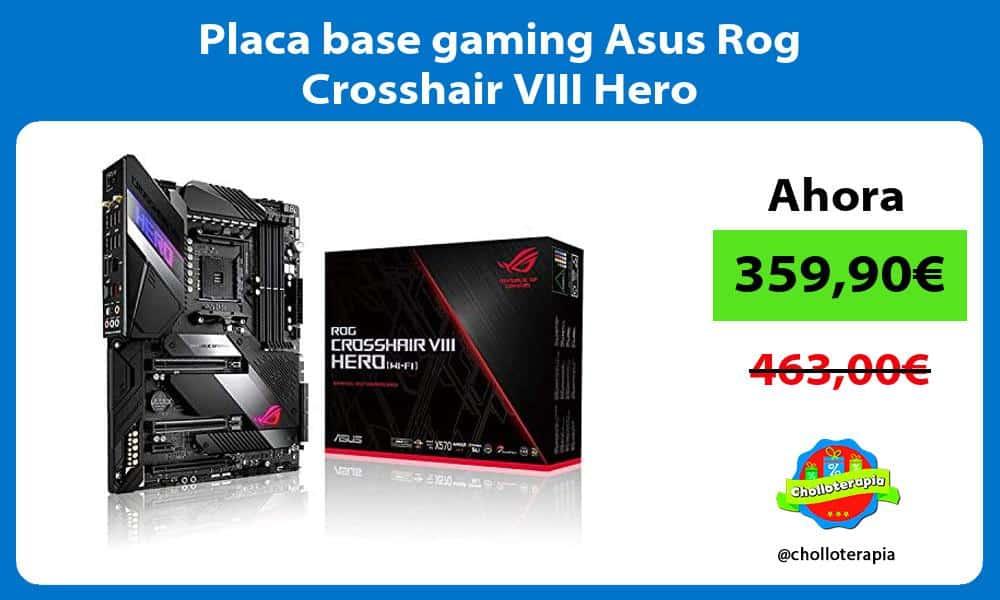Placa base gaming Asus Rog Crosshair VIII Hero