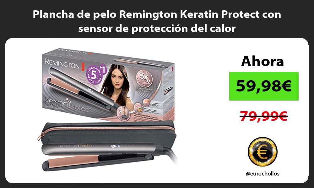 Plancha de pelo Remington Keratin Protect con sensor de protección del calor