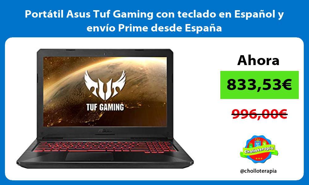 Portátil Asus Tuf Gaming con teclado en Español y envío Prime desde España