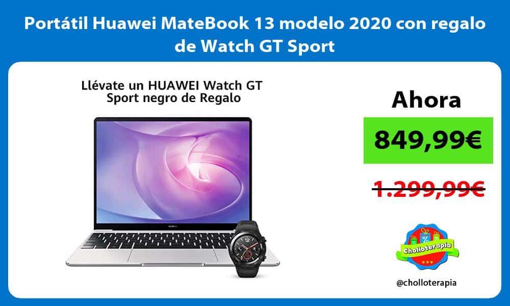 Portátil Huawei MateBook 13 modelo 2020 con regalo de Watch GT Sport