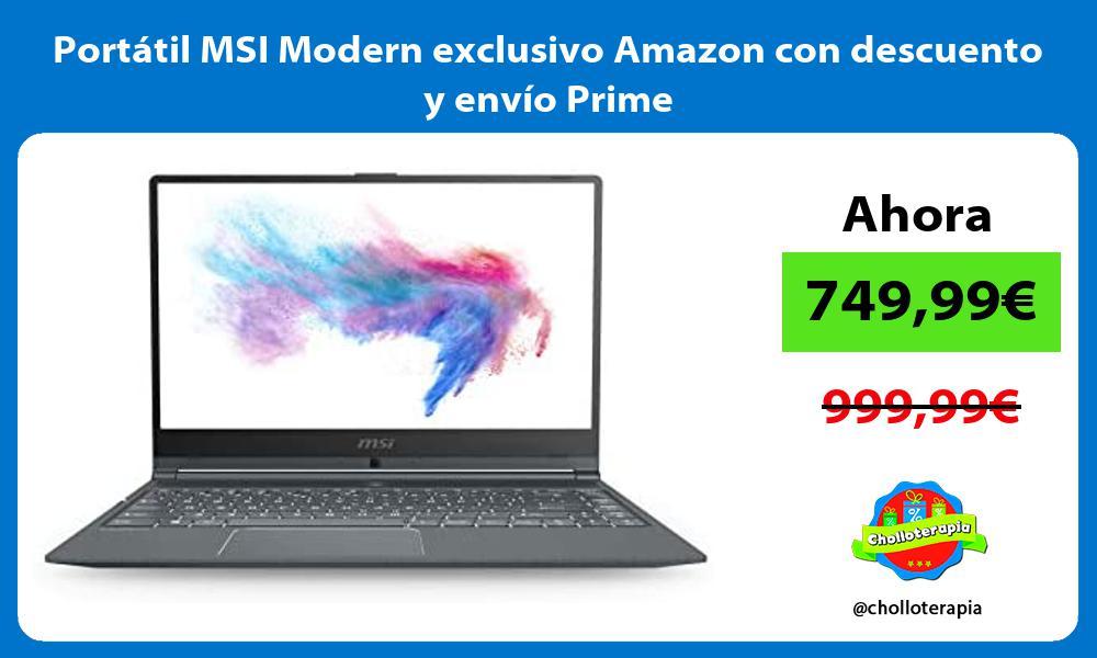 Portátil MSI Modern exclusivo Amazon con descuento y envío Prime