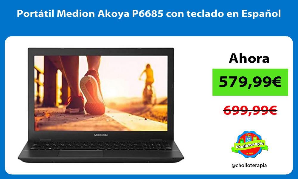 Portátil Medion Akoya P6685 con teclado en Español
