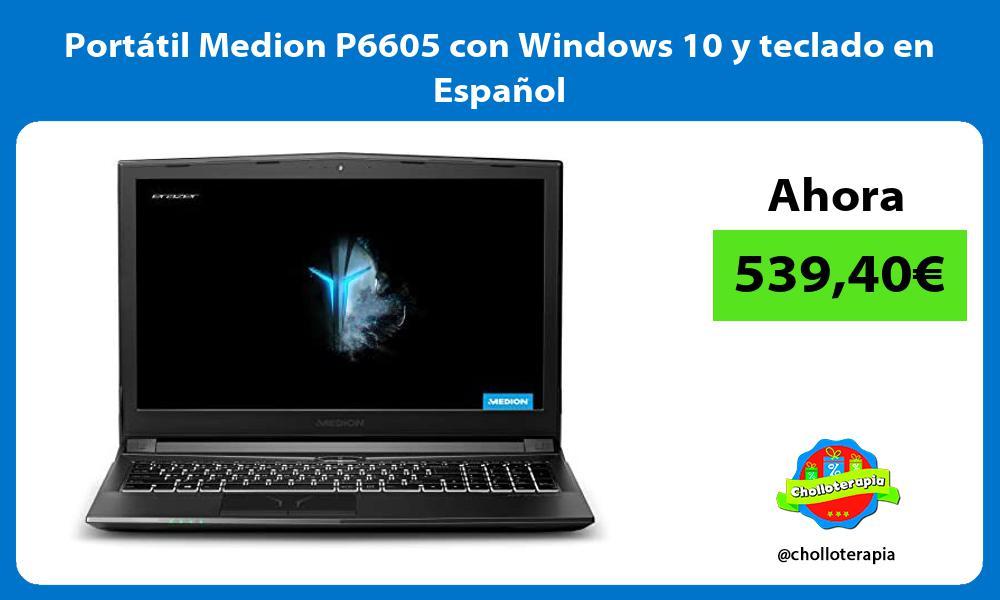 Portátil Medion P6605 con Windows 10 y teclado en Español