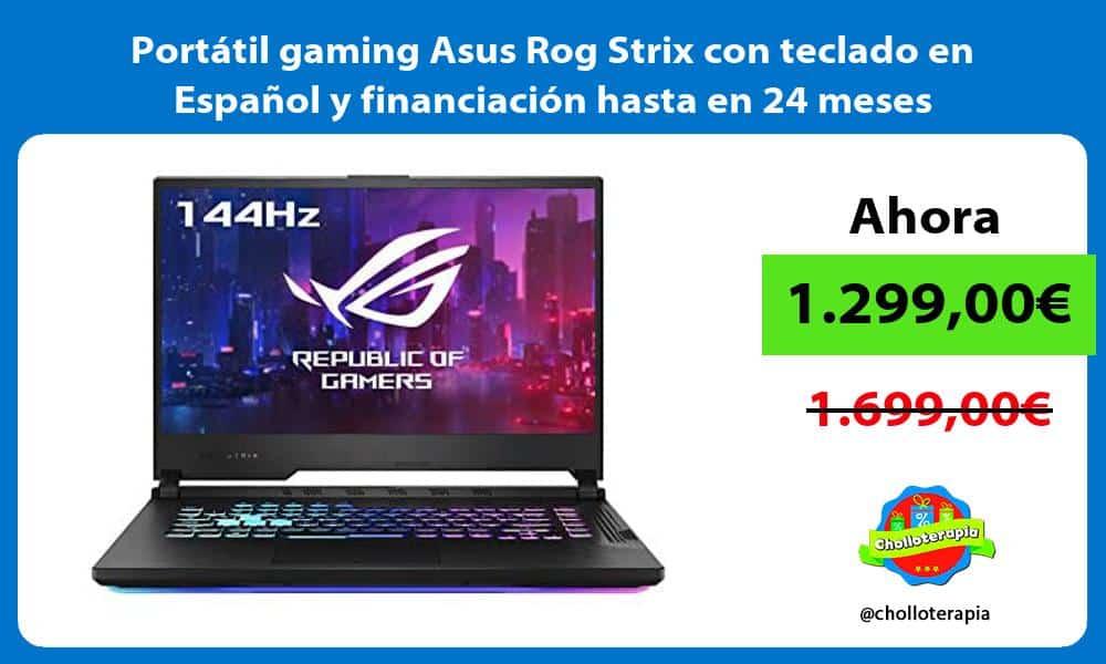 Portátil gaming Asus Rog Strix con teclado en Español y financiación hasta en 24 meses