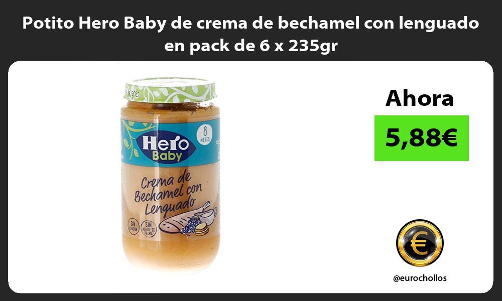 Potito Hero Baby de crema de bechamel con lenguado en pack de 6 x 235gr