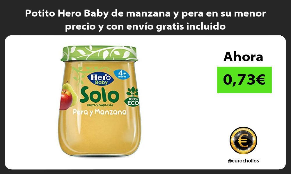 Potito Hero Baby de manzana y pera en su menor precio y con envío gratis incluido