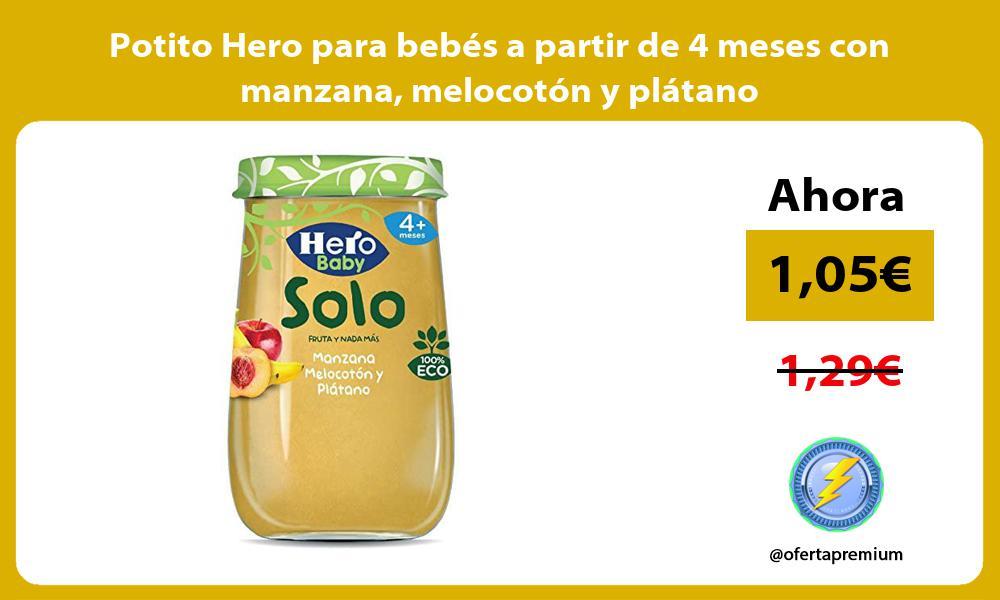 Potito Hero para bebés a partir de 4 meses con manzana melocotón y plátano