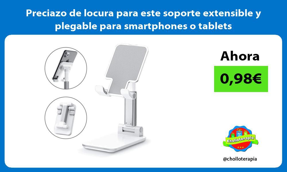 Preciazo de locura para este soporte extensible y plegable para smartphones o tablets